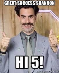 Hi5 Meme - great success shannon hi 5 borat great success meme generator