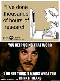 You Keep Using That Word Meme - can you really do your research meme medicine and memes