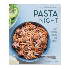 Any Ideas For Dinner Williams Sonoma What U0027s For Dinner Pasta Night Cookbook Williams
