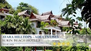 ayara hilltops surin beach hotels thailand youtube