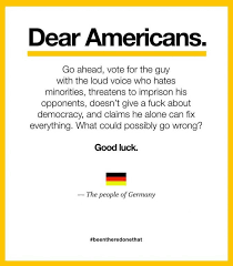 Germany Meme - dear americans meme uses hitler reference to warn about trump the