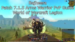 Bajheera Legion Arms Warrior Talent Guide Pve Pvp Bajheera 7 1 5 Arms Warrior Pvp Guide Of Warcraft Legion