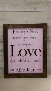Kinkead Shower Door Parts by Hand Painted Sign From My Mothers Womb You Have Chosen