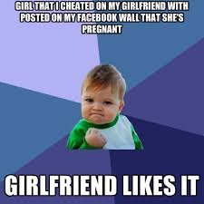 Pregnant Girl Meme - girl that i cheated on my girlfriend with posted on my facebook wall