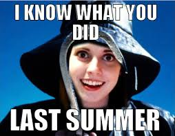 I Know Memes - i know what you did last summer quickmeme