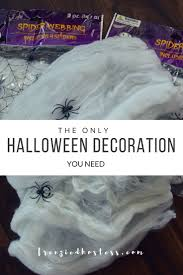 Halloween Decorations Cobwebs The Only Halloween Decoration You Need
