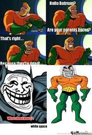 Aquaman Meme - rmx oh aquaman by umadbro meme center