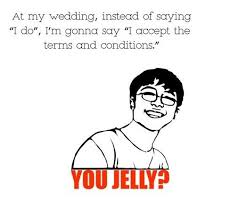 Jelly Meme - you jelly
