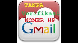 cara membuat akun gmail tanpa verifikasi nomor telepon 2015 cara membuat email gmail tanpa verifikasi nomor hp youtube