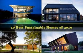 self sustaining homes think green 10 best sustainable homes of 2010 freshome com