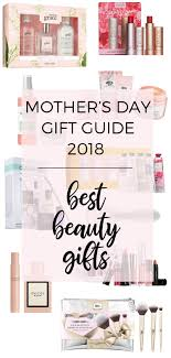 10 beauty gifts for mom mothers day gift guide 2017 mother s day gift guide 2018 10 great beauty gifts beautiful