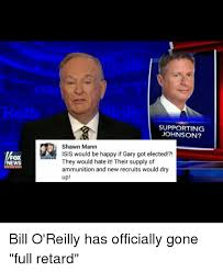 Bill O Reilly Memes - fox news ohnsu supporting johnson shawn mann isis would be happy
