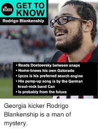 Meme Search Engine - get to know the kicker rodrigo blankenship reads dostoevsky between