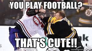 Hockey Goalie Memes - you play football that s cute hockey goalie meme generator
