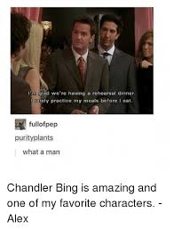 Bing Meme - i m glad we re having a rehearsal dinner i rarely practice my meals