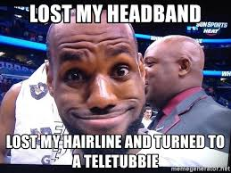 Lebron Headband Meme - lost my headband lost my hairline and turned to a teletubbie