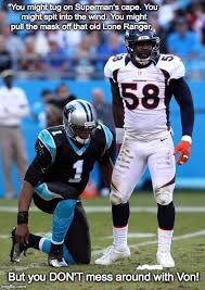Von Miller Memes - von miller super bowl mvp vs the panthers imgflip