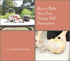 fall decorations to make at home diy vintage fall decorations curbside overhaul tulsa ok
