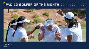 of the month ucla s lilia vu named pac 12 golfer of the month pac 12