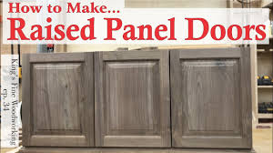 Make Raised Panel Cabinet Doors 34 Learn How To Make Raised Panel Doors With Solid Wood Easy