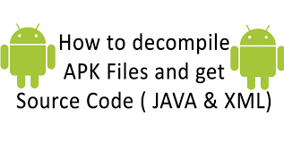 decompile apk how to decompile apk files and get source code java xml