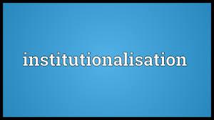 institutionalisation meaning youtube