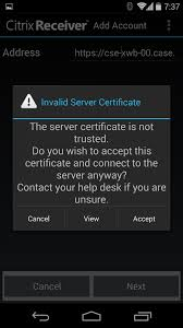 Citrix Help Desk by Connecting To Citrix On Your Android Device Cse Infomation