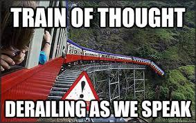 Train Meme - train of thought derailing as we speak derailing train of thought