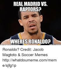 Soccer Memes Facebook - real madrid vs raptors wheres ronaldo brouaht by