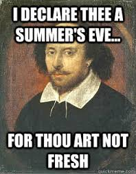 Summers Eve Meme - i declare thee a summer s eve for thou art not fresh