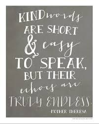 emerson quote kindness kind words are short u0026 easy to speak but their echoes are short