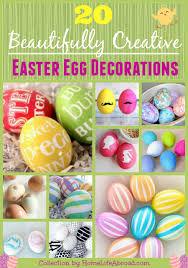 egg decorations 20 most beautifully creative easter egg decorations