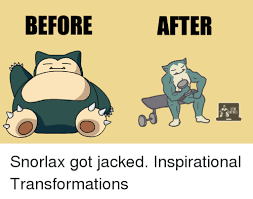 Snorlax Meme - before after snorlax got jacked inspirational transformations