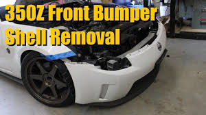 nissan 350z nismo front bumper nissan 350z front bumper shell removal youtube