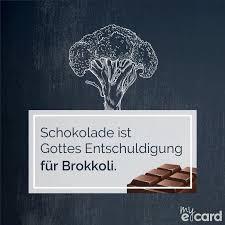 coole spr che bilder kostenlos schokolade ist gottes entschuldigung für brokkoli my ecard de