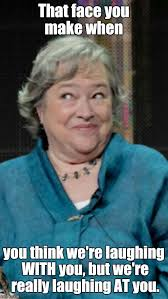 How To Make Meme Photos - that face you make kathy bates imgflip