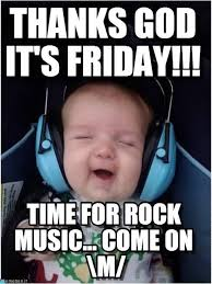 Time For Meme - thanks god it s friday time for rock music meme image golfian com