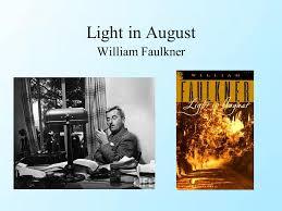 faulkner light in august light in august william faulkner ppt download