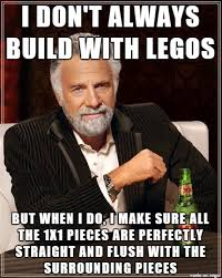 Builder Memes - lego master builders can relate meme on imgur
