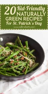 kid friendly naturally green foods for st patrick u0027s day call me