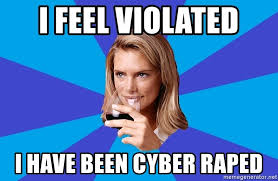 I Feel Violated Meme - i feel violated i have been cyber raped middle class milf meme