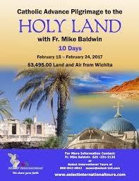 holy land pilgrimage catholic catholic advance pilgrimage to the holy land february 15 24 2017