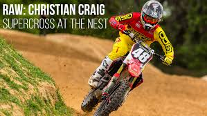 motocross freestyle videos raw christian craig supercross at the nest motocross videos
