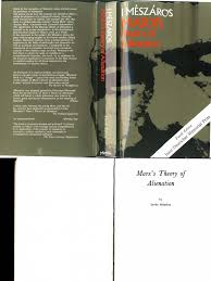 m t o la chaise dieu meszaros istvan marx s theory of alienation social alienation