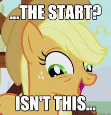 Funny Pony Memes - the start isn t this 10 pony quickmeme