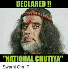 Meme Om - declared national chutiya swami om p meme on astrologymemes com
