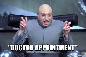 Doctor Appointment Meme - doctor appointment make a meme