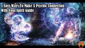 5 easy ways to make a psychic connection with your spirit guide