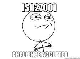 Challenge Accepted Meme Generator - meme creator iso27001 meme generator at memecreator org