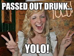 Yolo Meme - 15 very funny passed out meme pictures and images